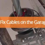 How to Fix Cables on the Garage Door